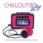chillout 80s (vol. 2) - deep wave