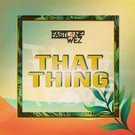 that thing (single) - fastlane wez