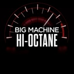 big machine hi-octane  - v.a