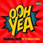 ooh yea (single) - fabolous, ty dolla $ign