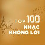 top 100 nhac khong loi hay nhat - v.a