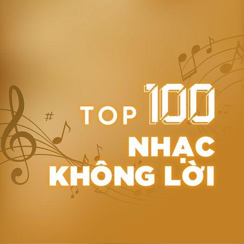 Top 100 Nhạc Không lời Hay Nhất