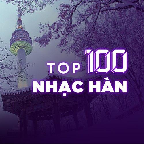 Top 100 Nhạc Hàn Hay Nhất 2019