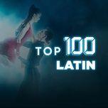 top 100 nhac latin hay nhat - v.a
