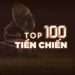 top 100 nhac tien chien hay nhat - v.a