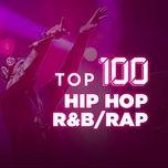 top 100 r&b/hip hop/rap hay nhat - v.a