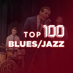 top 100 blues/jazz hay nhat - v.a