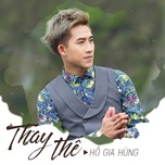 thay the (single) - ho gia hung (hkt)