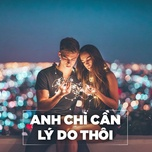 anh chi can ly do thoi - v.a