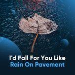 i'd fall for you like rain on pavement - v.a