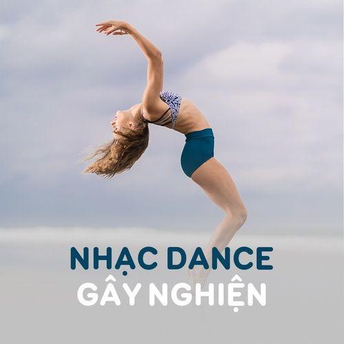 Những Bản Nhạc Dance Gây Nghiện Hot Nhất