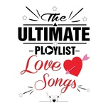 the ultimate love songs playlist - v.a