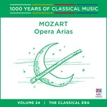mozart: opera arias (1000 years of classical music, vol. 24) - v.a