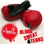 the ultimate workout collection: blood sweat and tears - v.a