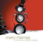merry mixmas: christmas classics remix - v.a