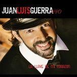 la llave de mi corazon (spanish version) - juan luis guerra 4.40