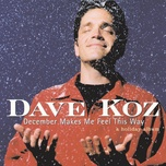 december makes me feel this way - a holiday album - dave koz