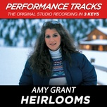 heirlooms (performance tracks) (ep) - amy grant