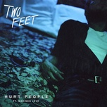 hurt people (single) - two feet, madison love