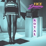 royal (single) - vice dreams