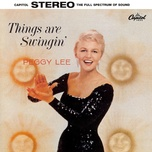 things are swingin' - peggy lee