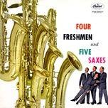 four freshmen and five saxes - the four freshmen