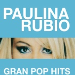 gran pop hits - paulina rubio