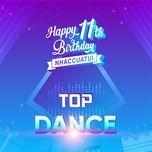 top dance_11 nam nhaccuatui - v.a