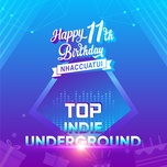 top indie & underground_11 nam nhaccuatui - v.a