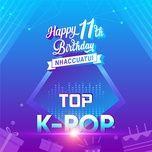 top k-pop_11 nam nhaccuatui - v.a