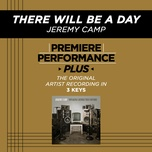 there will be a day (premiere performance plus track) (ep) - jeremy camp