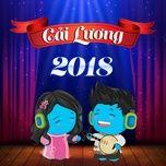 cai luong 2018 - v.a