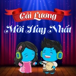 cai luong moi hay nhat - v.a