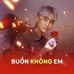 buon khong em - v.a