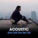 acoustic cho trai tim tan vo - v.a