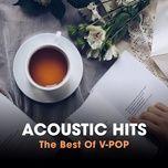nhung ca khuc acoustic v-pop hay nhat - v.a