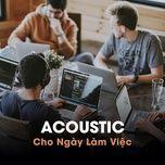 acoustic cho ngay lam viec - v.a