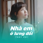 nha em o lung doi (single) - thuy chi