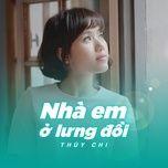 nha em o lung doi (single) - thuy chi