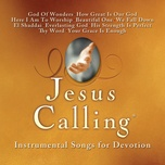 jesus calling: instrumental songs for devotion - acoustic worship ensemble