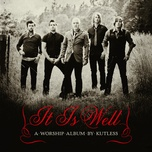 it is well - kutless