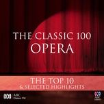the classic 100: opera - the top 10 & selected highlights - v.a