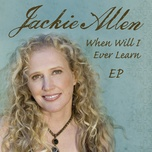 when will i ever learn (ep) - jackie allen
