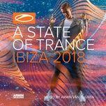 a state of trance, ibiza 2018 (mixed by armin van buuren) - armin van buuren