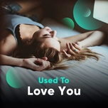 used to love you - v.a