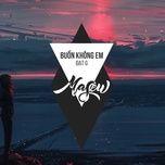 buon khong em (masew remix) (single) - dat g, masew