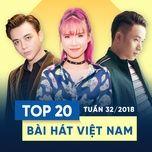 top 20 bai hat viet nam tuan 32/2018 - v.a