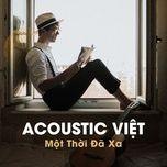 acoustic viet: mot thoi da xa - v.a