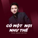 co mot noi nhu the (single) - phan manh quynh
