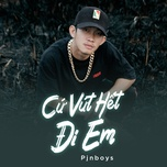 cu vut het di em (single) - pjnboys